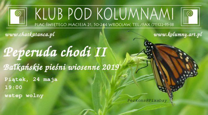 Peperuda chodi II. Bałkańskie pieśni wiosenne 2019