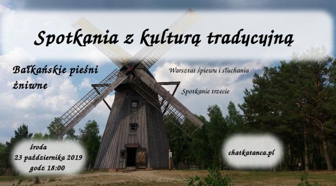 Bałkańskie pieśni żniwne. Spotkanie trzecie